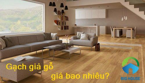 Gạch giả gỗ giá bao nhiêu tiền? Báo giá chi tiết, mới nhất từ Big House