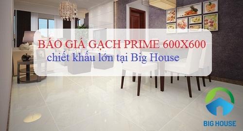 Báo giá gạch Prime 600×600 Ceramic, Granite – Đầy đủ – Ưu đãi Cao