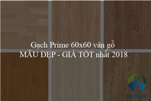 Top mẫu Gạch Prime 60×60 vân gỗ MẪU ĐẸP – GIÁ TỐT nhất 2018