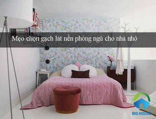 Mẹo chọn gạch lát nền phòng ngủ cho nhà nhỏ Cực Đơn giản – Hiệu quả