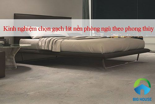 Kinh nghiệm chọn gạch lát nền phòng ngủ theo Phong thủy Hiệu quả
