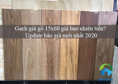 Gạch giả gỗ 15×60 giá bao nhiêu tiền? Update báo giá 2020