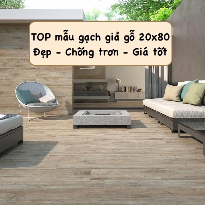 BST gạch giả gỗ 20×80 Đẹp không thể rời mắt kèm báo giá