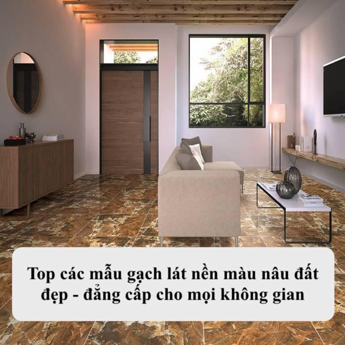 10+ Mẫu gạch lát nền màu nâu đất Chuẩn Phong Thủy 2021