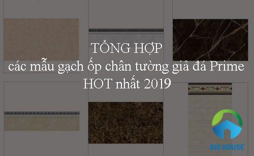Tổng hợp các mẫu gạch ốp chân tường giả đá Prime HOT nhất 2019
