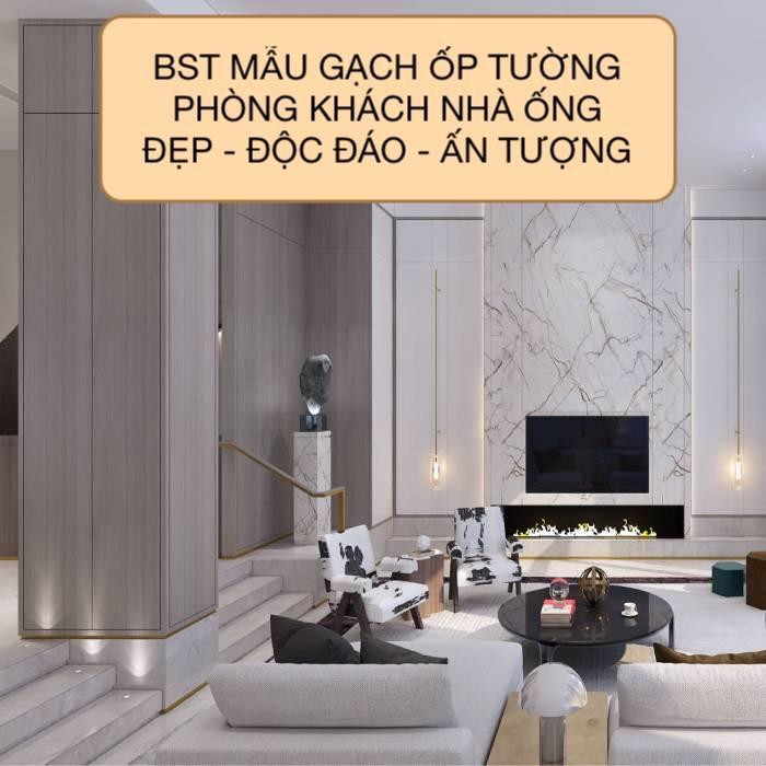 20+ mẫu gạch ốp tường phòng khách nhà ống ấn tượng - giá rẻ