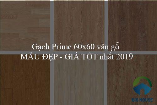 Top mẫu Gạch Prime 60×60 vân gỗ MẪU ĐẸP – GIÁ TỐT nhất 2019