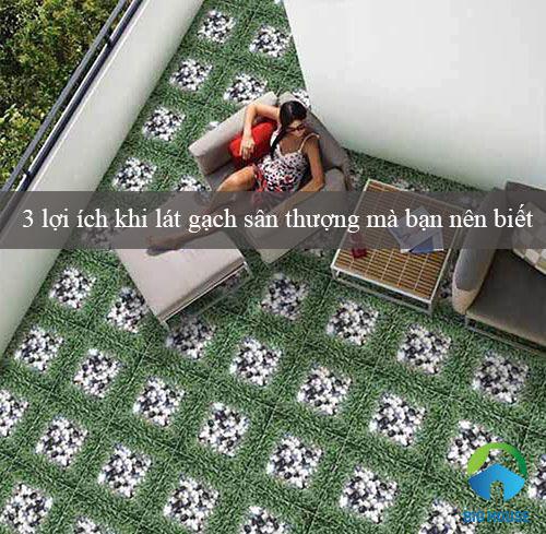 3 Lý do nên chọn Gạch lát sân thượng cho Công trình nhà bạn Ấn tượng