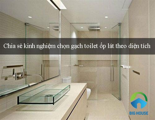 Chọn gạch Toilet ốp lát PHÙ HỢP theo diện tích – Hài hòa không gian