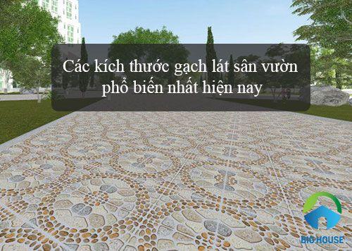 Bật mí Cách chọn kích thước gạch lát sân vườn phổ biến nhất Hiện nay
